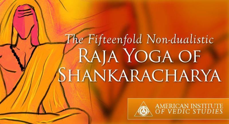 The Fifteenfold Non-dualistic Raja Yoga of Shankaracharya – American