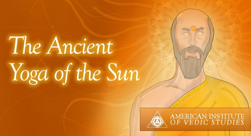 The Ancient Yoga Of Sun American Institute Vedic Studies